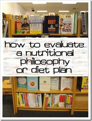 How to Evaluate a Nutritional Philosophy or Diet Plan
