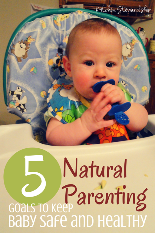 5 Natural Parenting Goals to Keep Baby Safe and Healthy