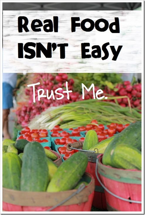 Real Food Isn't Easy
