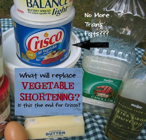 No More Trans Fats - What Will Replace Vegetable Shortening Crisco