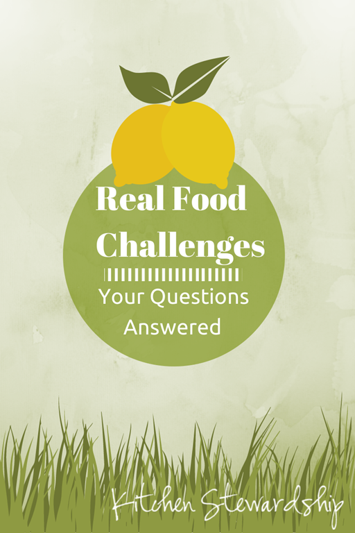 Real Food Challenges - Your Questions Answered