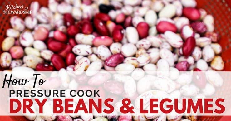 Get out that pressure cooker for an easy way to cook dry beans and legumes.
