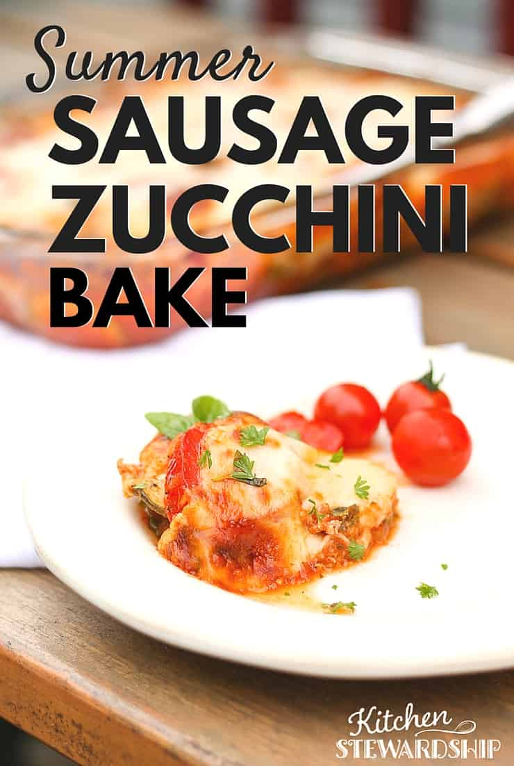 Sausage Zucchini Bake. Perfect summer recipe for fresh zucchini, homemade sausage, and the best flavor you'll pack into a grain-free meal! Make anytime, really, but summer is amazing.