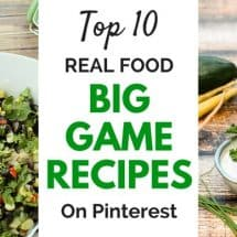 Top 10 Real Food BIG GAME Recipes on Pinterest
