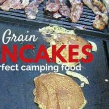 Recipe Connection:  Soaked 100% Whole Grain Pancakes (Camping Variation)