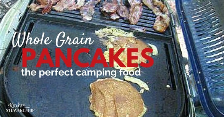100% whole grain pancakes that are light and fluffy. Plus they are perfect for camping. I'll show you how.