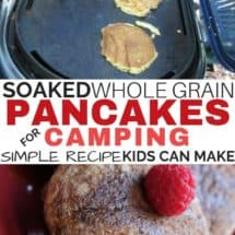 Soaked 100% Whole Grain Pancakes for Camping