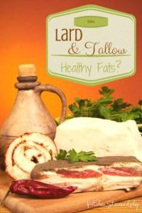 Lard and Tallow, Healthy Fats
