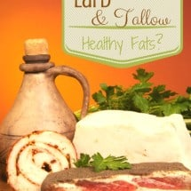 Food for Thought:  Lard and Tallow, Healthy Fats?