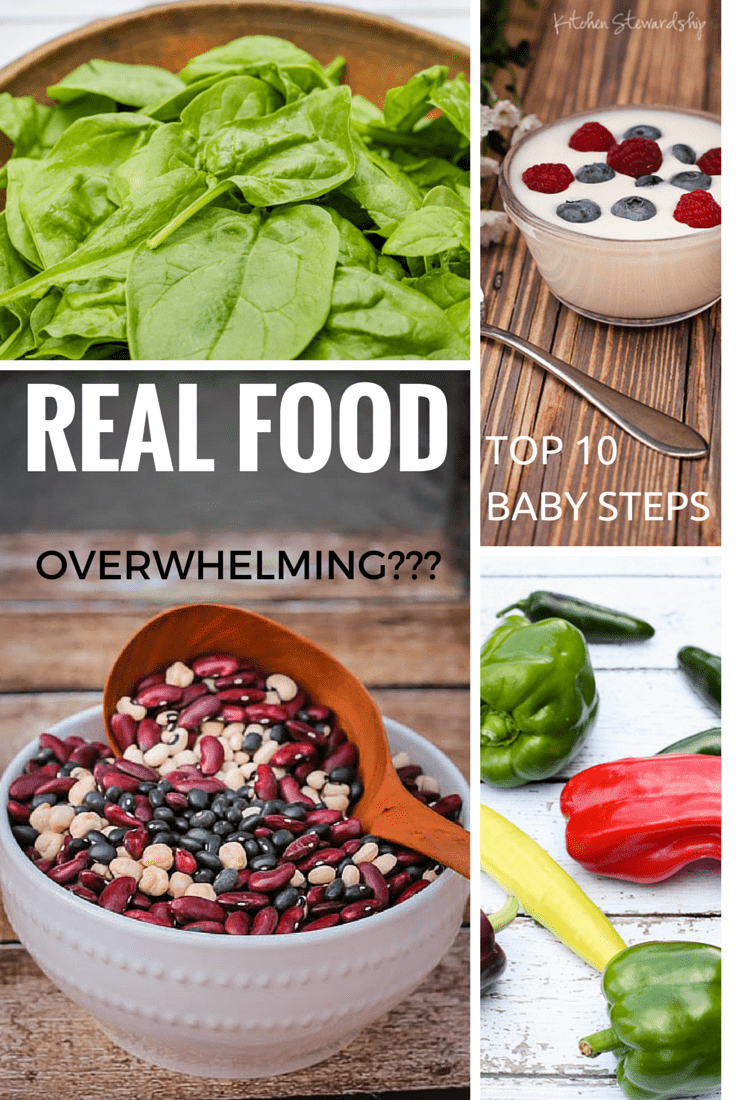 Overwhelmed try to make real food? Top 10 Baby Steps to Success with Real Food and Natural Living