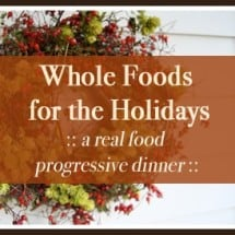 Whole Foods for the Holidays: Nourishing Side Dishes