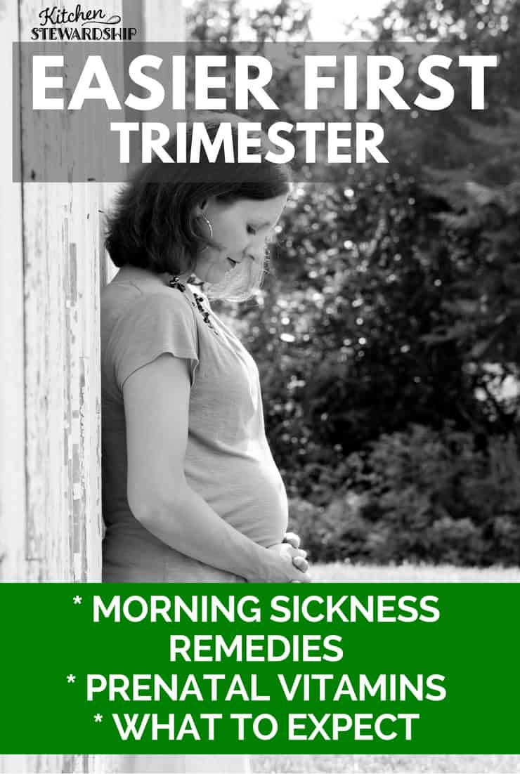 Make Your First Trimester Easier Natural Morning Sickness Remedies Prenatal Vitamins and Knowing what to Expect