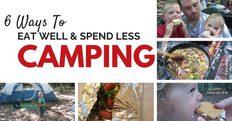 It doesn't have to be all hot dogs and marshmallows when you go into the woods. Raise your standards without stretching your budget, and eat real food on your next camping trip.