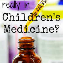 What's Really in Children's Medications? {GUEST POST}