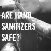Are Hand Sanitizers Safe or Superbug Creators?