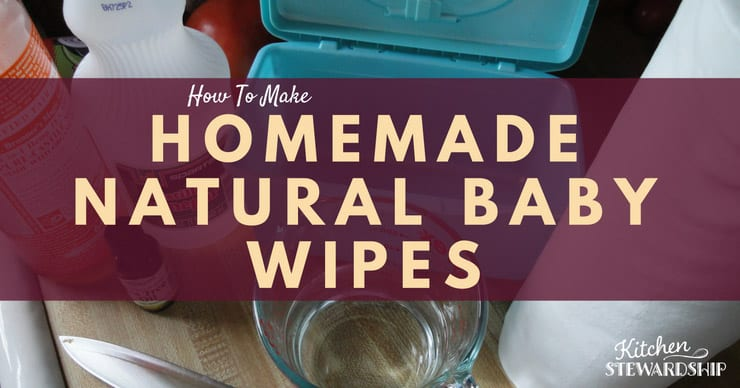 How to make natural, homemade baby wipes. Save money and know what you are putting on your baby's skin.