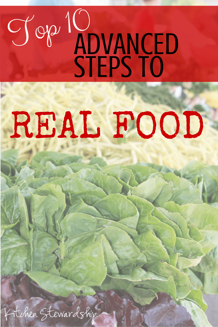 Top Ten ADVANCED Baby Steps to Real Food {Monday Mission} :: via Kitchen Stewardship