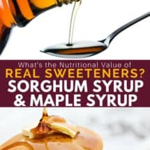Sorghum Syrup & Maple Syrup: Sweeteners with Actual Value!