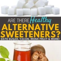 A Sweet, Sweet Summer: Date Sugar, Yacon, Fruit Sweeteners and Non-Sweeteners that Taste Sweet