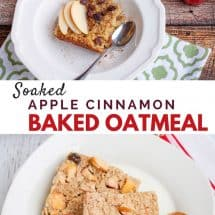 Soaked Apple Cinnamon or Cherry Almond Baked Oatmeal Recipe (A Make-Ahead Breakfast!)
