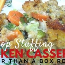 "Creamy Stovetop Stuffing Chicken Casserole Recipe with NO Stovetop! from ""Better Than a Box"""