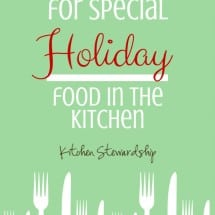 """I Already Spend all Day in the Kitchen, How Will I Ever Have Time for Special Holiday Food?"" {Eat Well, Spend Less}"