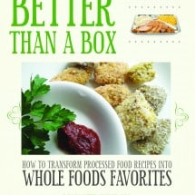 Better Than a Box: Transforming YOUR Kitchen into a Real Food Wonder!