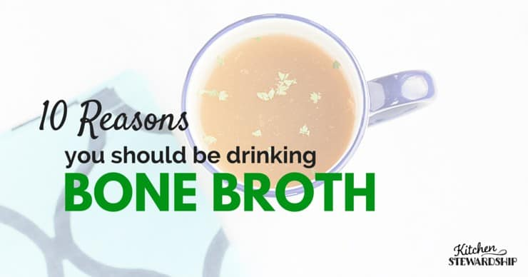 10 Reasons you should be drinking bone broth