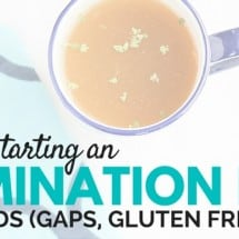 Tips to Keep in Mind when Starting a New Restrictive Diet (GAPS, gluten-free, etc.)