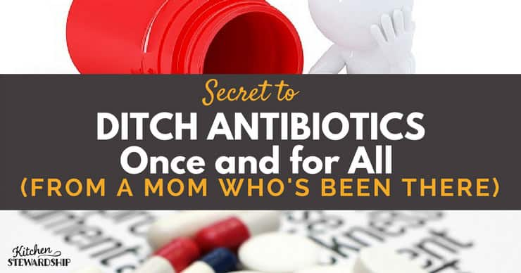 Facebook Ditching Antibiotics Once and for All from a mom whos been there