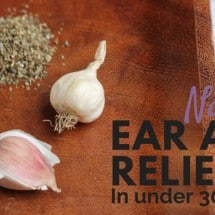 Natural Remedy to Heal an Ear Ache in 30 Minutes or Less