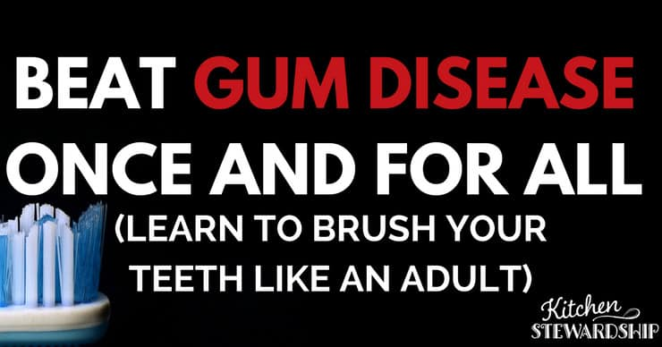 Brushing technique & products to fight gum disease... Brush like an adult.