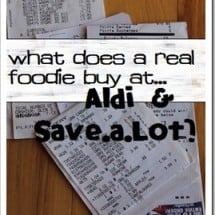 What Does a Real Foodie Buy at…Aldi & Save-a-Lot?