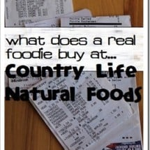 What Does a Real Foodie Buy at…Country Life Natural Foods?