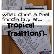 What Does a Real Foodie Buy at…Tropical Traditions?