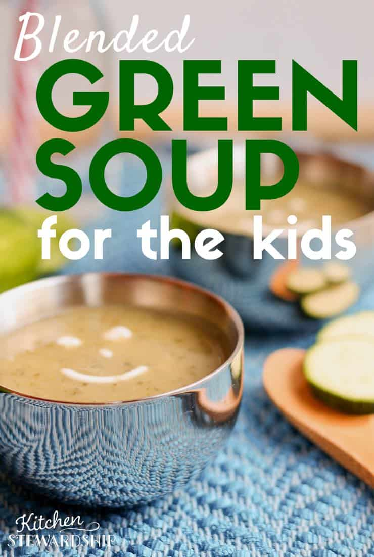 Blended Green Soup for the Kids 2