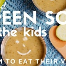 Blended Green Soup Recipe (for the kids!)