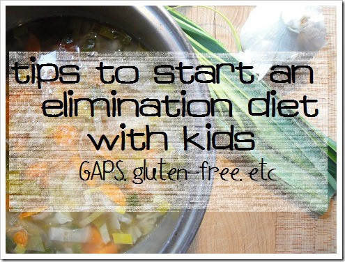 Tips to start an elimination diet with kids (GAPS, gluten-free, etc.)