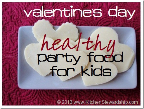 Valentine's Day Healthy Party Food for Kids School Parties