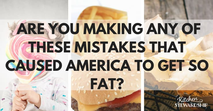Why Americans are fat -  what not to do!
