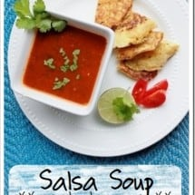 Nourishing Soups Series: Salsa Soup (a Starter Soup)