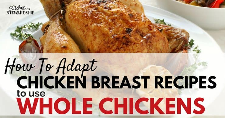 When it comes to healthy meat chicken breasts are lacking...what you need is the whole bird! Learn how to adapt your favorite chicken breast recipes to use whole chickens.