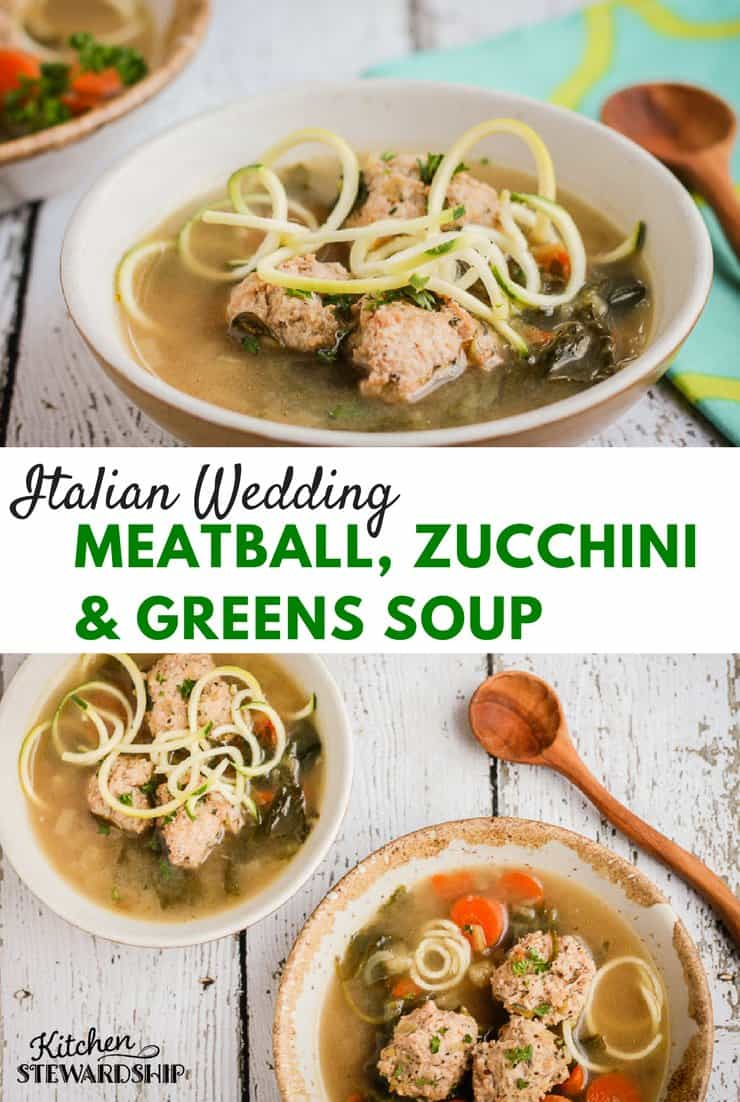 Italian Wedding meatball zucchini and greens soup