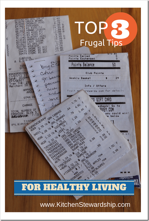Top 3 Frugal Tips for Healthy Living. Great ideas of ways to save money on your real food journey.