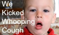 We Kicked Whooping Cough OR What Does Whooping Cough Sound Like