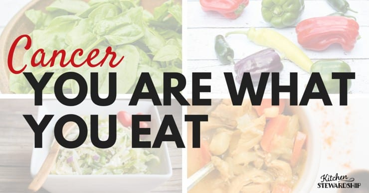 Cancer You Are What You Eat