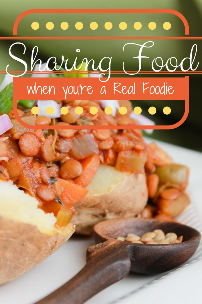 Sharing Food When You're a Real Foodie