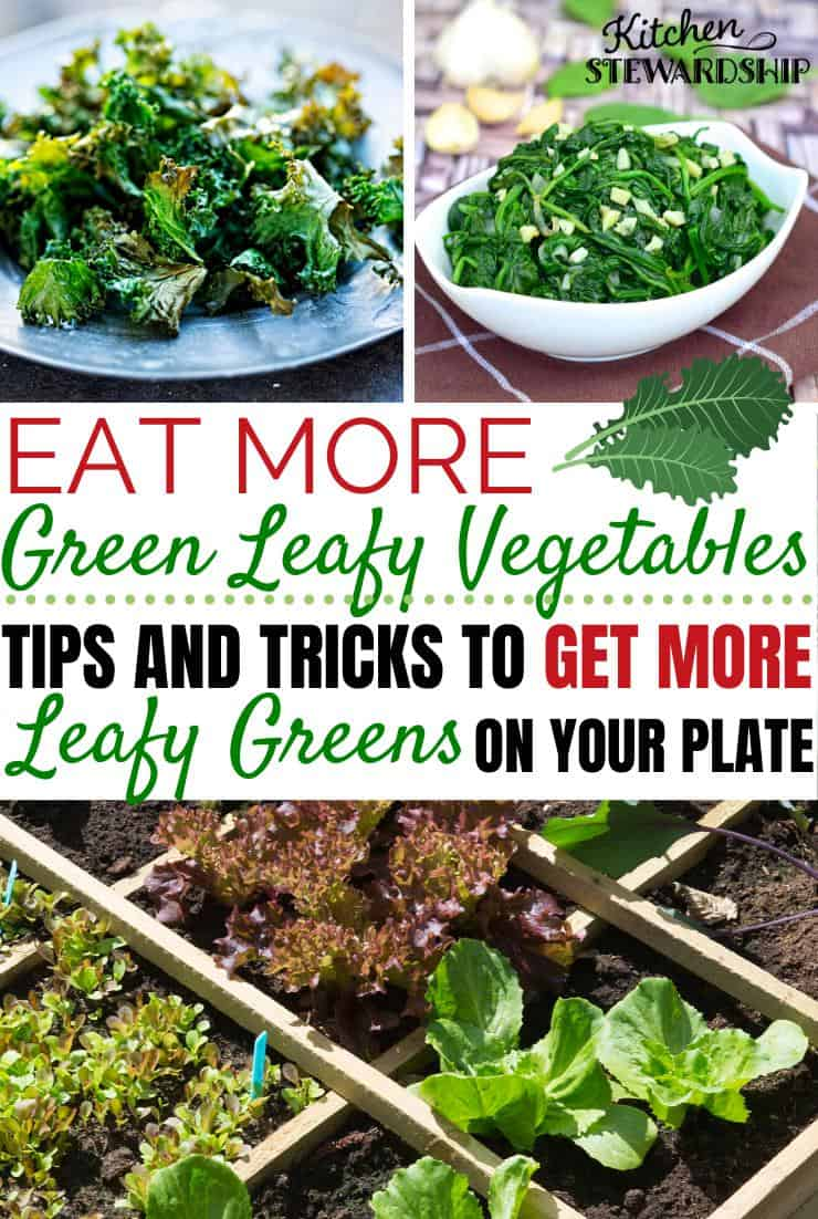 eat more green leafy vegetables. Tips and tricks to get more leafy greens on your plate.