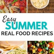 Summer Recipe Time! Easy Real Food Dishes for Any Occasion