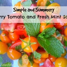 Tomatoes 101: Your Guide to Tomato Varieties and a Cherry Tomato and Fresh Mint Salad Recipe